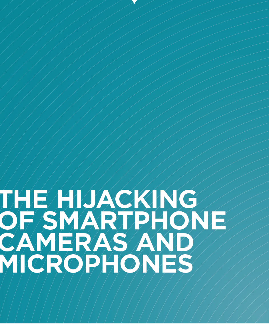 The Hijacking of Smartphone Cameras and Microphones.png